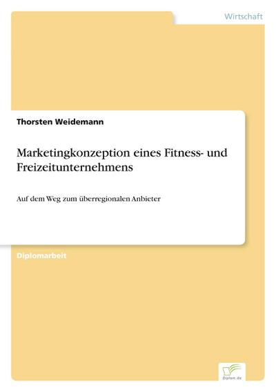 Marketingkonzeption eines Fitness- und Freizeitunternehmens