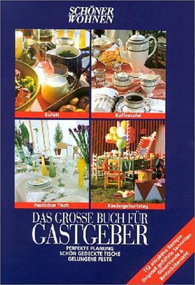 Das große Buch für Gastgeber - Naumann & Göbel - Gebundene Ausgabe, Deutsch, , Schöner Wohnen, Schöner Wohnen