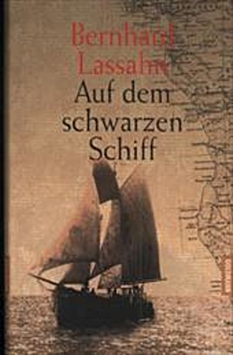 Bernhard Lassahn ~ Auf dem schwarzen Schiff 9783442309115
