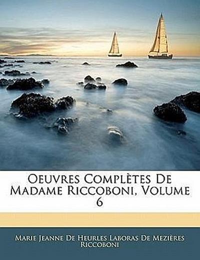 Oeuvres Complètes De Madame Riccoboni, Volume 6