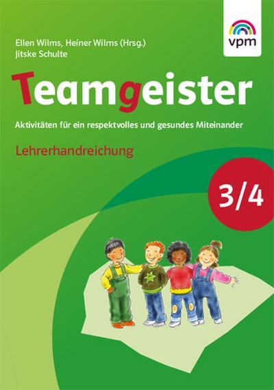Teamgeister 3/4. Aktivitäten für ein respektvolles und gesundes Miteinander: Lehrerhandreichung Klasse 3/4
