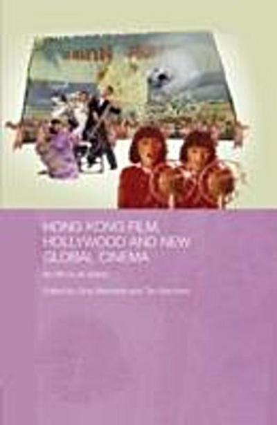 Hong Kong Film, Hollywood and New Global Cinema