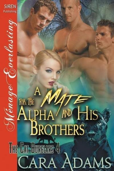 A Mate for the Alpha and His Brothers [The Cat Burglars 4] (Siren Publishing Menage Everlasting)