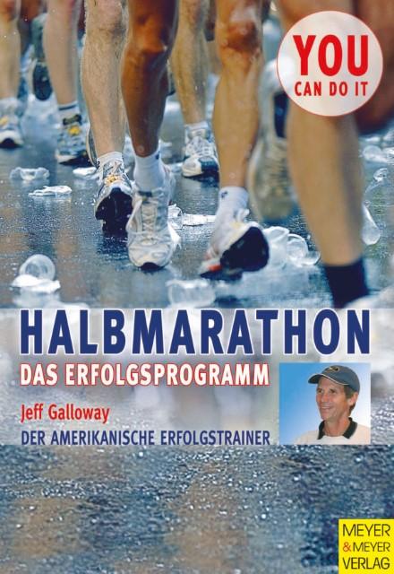 Jeff Galloway ~ Halbmarathon - Das Erfolgsprogramm 9783898992428