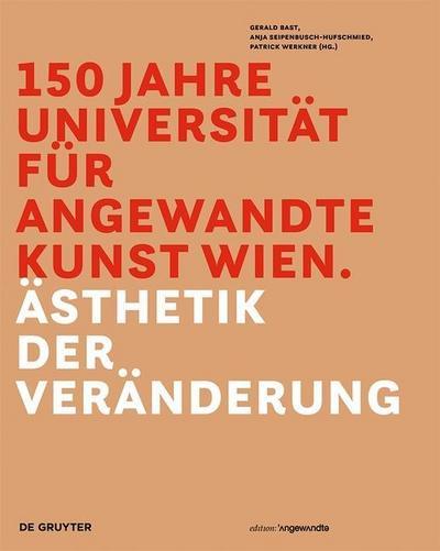 150 Jahre Universität für angewandte Kunst Wien