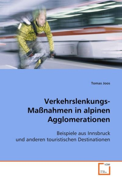 Verkehrslenkungs-Maßnahmen in alpinen Agglomerationen