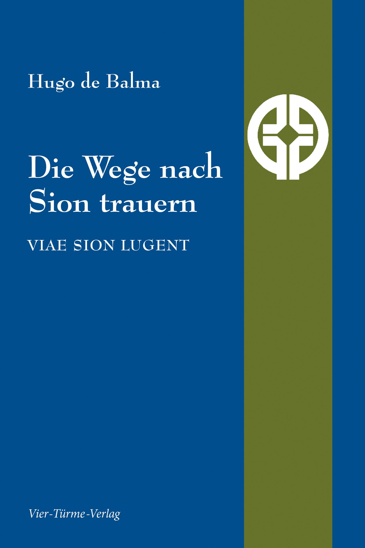 Die Wege nach Sion trauern de Hugo de Balma 9783896807137