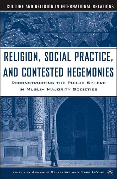 Religion, Social Practice, and Contested Hegemonies