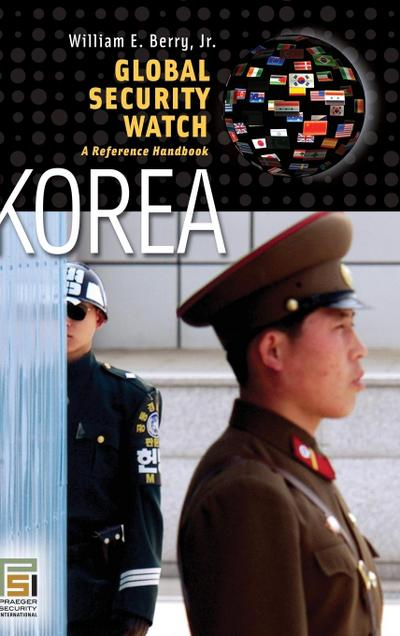 Global Security Watch--Korea: A Reference Handbook
