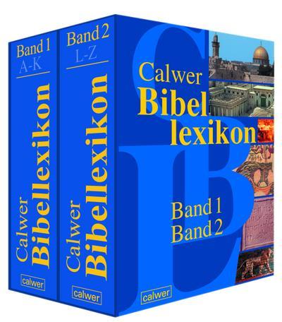 Calwer Bibellexikon: Band 1: A-K. Band 2: L-Z