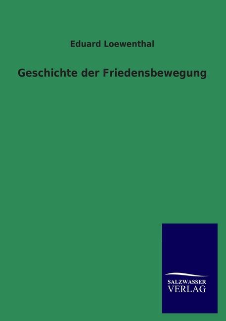 Geschichte der Friedensbewegung Eduard Loewenthal