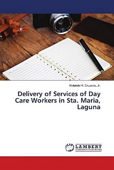 Delivery of Services of Day Care Workers in Sta. Maria, Laguna