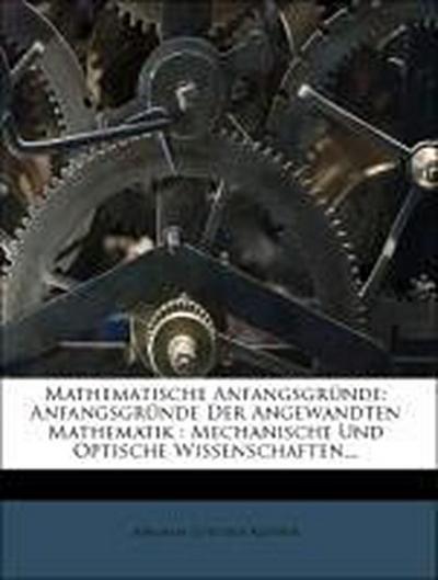 Anfangsgründe Der Angewandten Mathematik, vierte Auflage, II. Theil