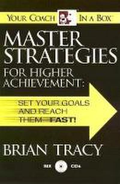 Master Strategies for Higher Achievement: Set Your Goals and Reach Them - Fast!