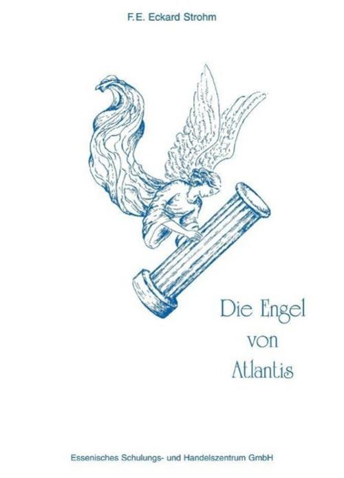 Die Engel von Atlantis, F. E. Eckard Strohm