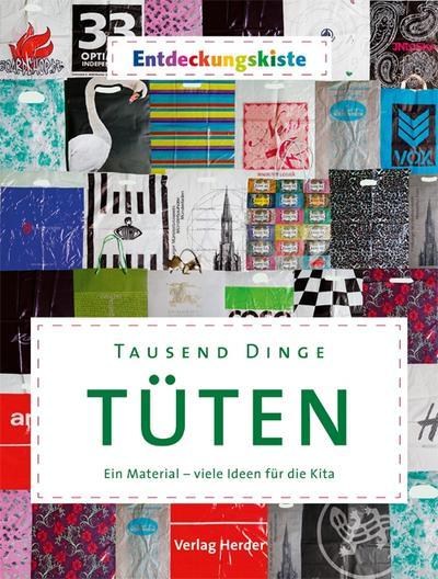 Tausend Dinge - Tüten: Ein Material - viele Ideen für die Kita. Entdeckungskiste