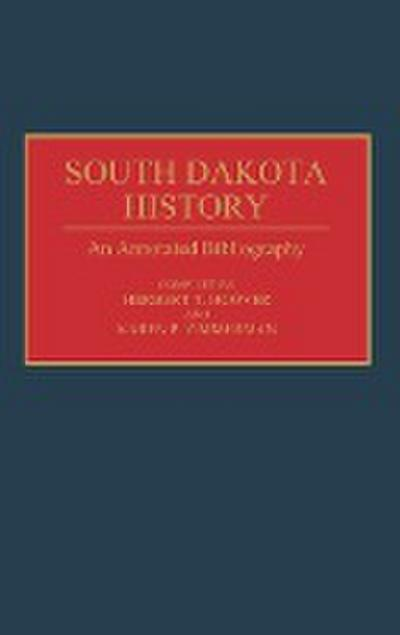 South Dakota History: An Annotated Bibliography