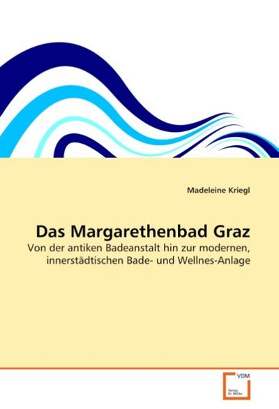 Das Margarethenbad Graz