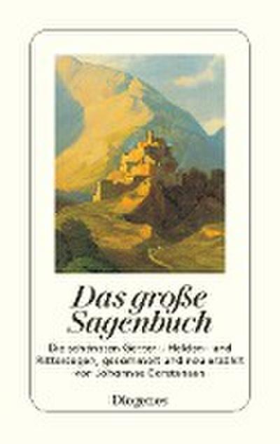 Das große Sagenbuch: Die schönsten Götter-, Helden- und Rittersagen (detebe)