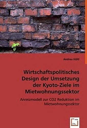 Wirtschaftspolitisches Design der Umsetzung der Kyoto-Ziele  ... 9783836473033