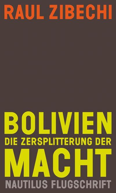 Bolivien. Die Zersplitterung der Macht