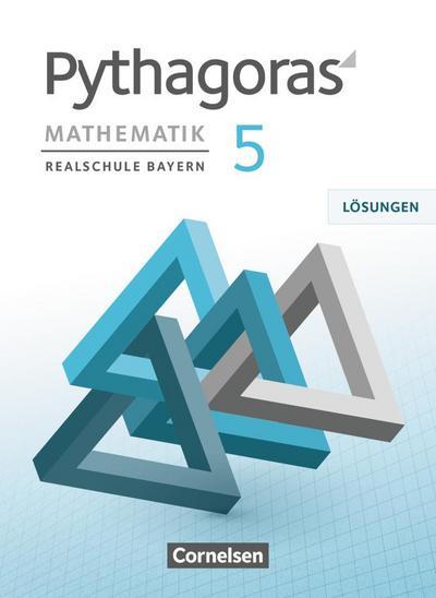 Pythagoras 5. Jahrgangsstufe - Realschule Bayern - Lösungen zum Schülerbuch