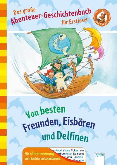 Das große Abenteuer-Geschichtenbuch für Erstleser