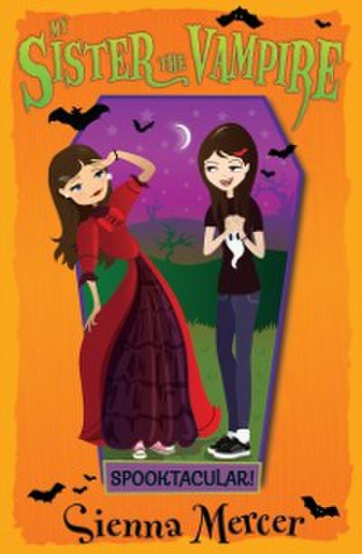 Spooktacular! (My Sister the Vampire)