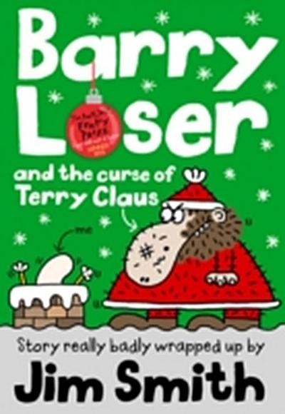 Barry Loser and the Curse of Terry Claus (The Barry Loser Series)
