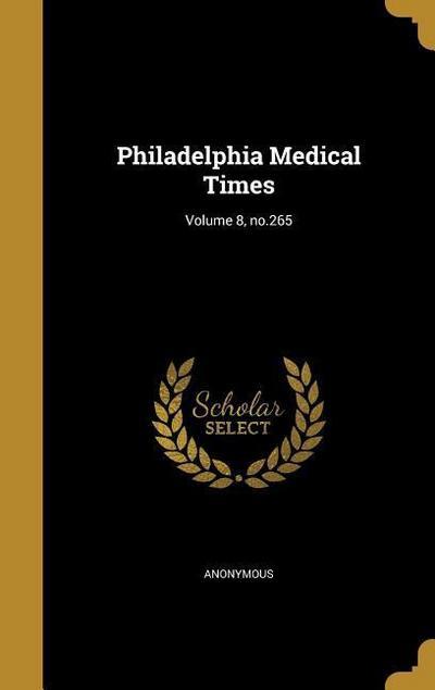PHILADELPHIA MEDICAL TIMES V08