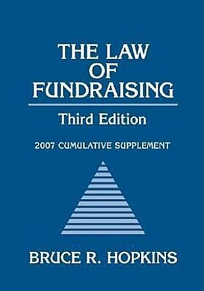 The Law of Fundraising: 2007 Cumulative Supplement