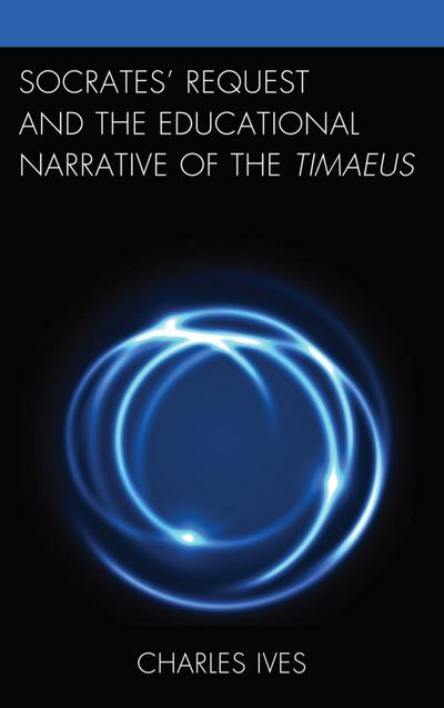 Socrates' Request and the Educational Narrative of the Timaeus