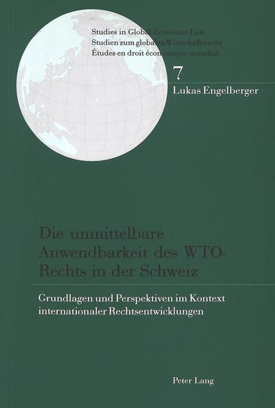 Die unmittelbare Anwendbarkeit des WTO-Rechts in der Schweiz