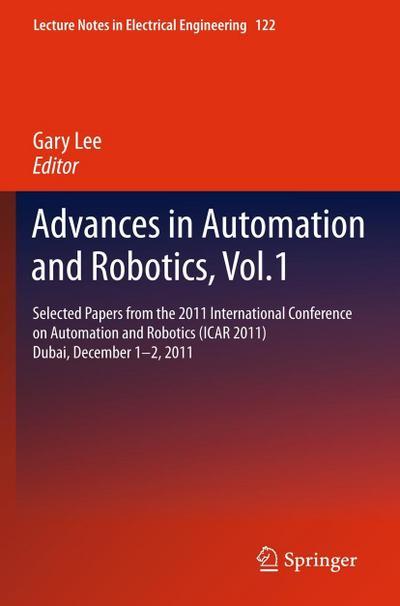 Advances in Automation and Robotics, Vol.1