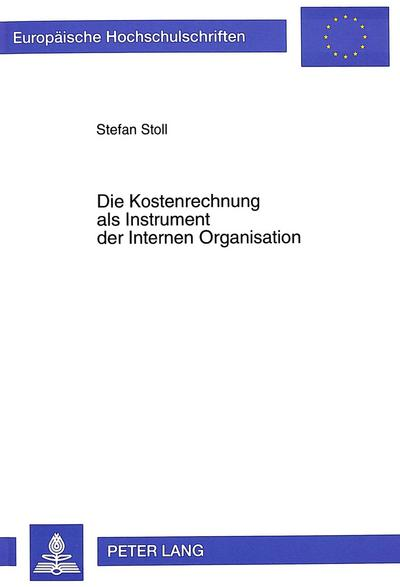Die Kostenrechnung als Instrument der Internen Organisation