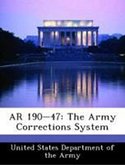 United States Department of the Army: AR 190-47: The Army Co