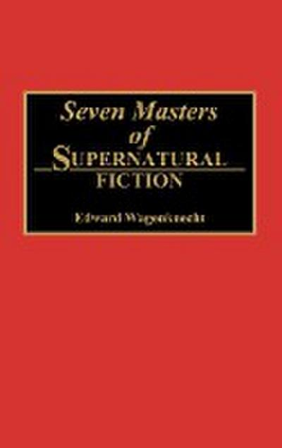 Seven Masters of Supernatural Fiction