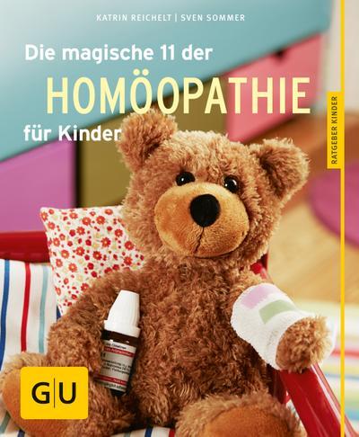 Die magische 11 der Homöopathie für Kinder   ; GU Partnerschaft & Familie Ratgeber Kinder ; Deutsch; ca. 128 S., 50 Fotos -