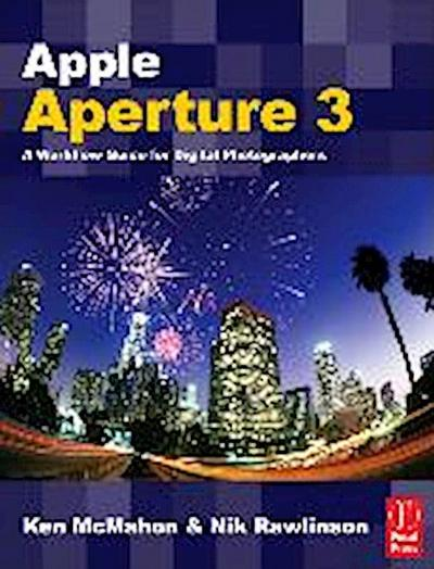Apple Aperture X: A Workflow Guide for Digital Photographers