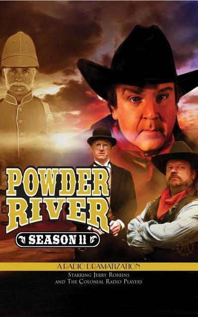 Powder River - Season Eleven: A Radio Dramatization