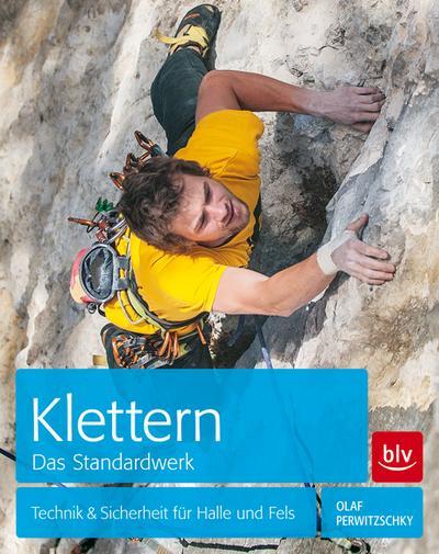 Klettern    Das Standardwerk; Technik & Sicherheit für Halle und Fels; Deutsch; 195 farb. Abb. 30 Ill.