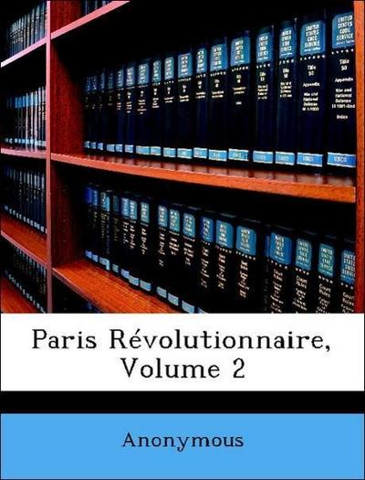 Anonymous: Paris Révolutionnaire, Volume 2
