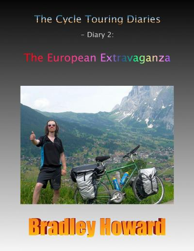 The Cycle Touring Diaries - Diary 2: The European Extravaganza