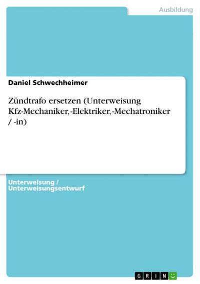 Zündtrafo ersetzen (Unterweisung Kfz-Mechaniker, -Elektriker, -Mechatroniker / -in)