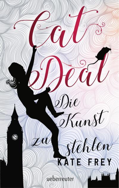 Cat Deal; Die Kunst zu stehlen; Cat Deal; Deutsch