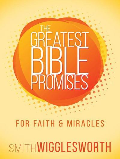 GREATEST BIBLE PROMISES FOR FA