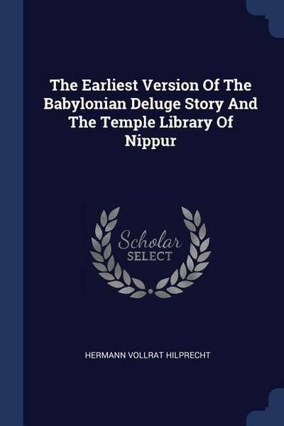 The Earliest Version of the Babylonian Deluge Story and the Temple Library of Nippur