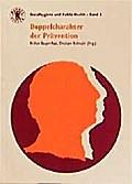 Doppelcharakter der Prävention; Sozialhygiene und Public Health; Hrsg. v. Kaupen-Haas, Heidrun/Rothmaler, Christiane; Deutsch