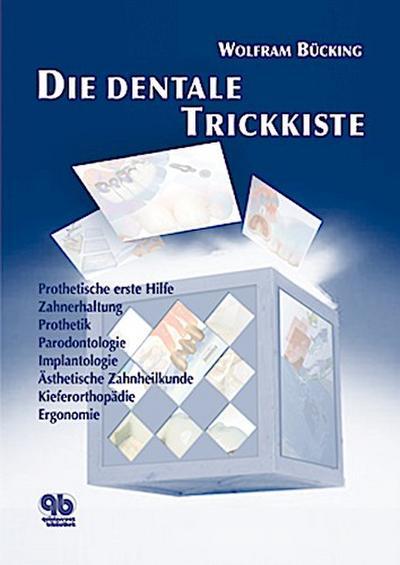 Die dentale Trickkiste. Bd.1