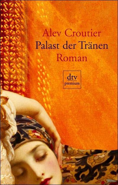 Palast der Tränen: Roman